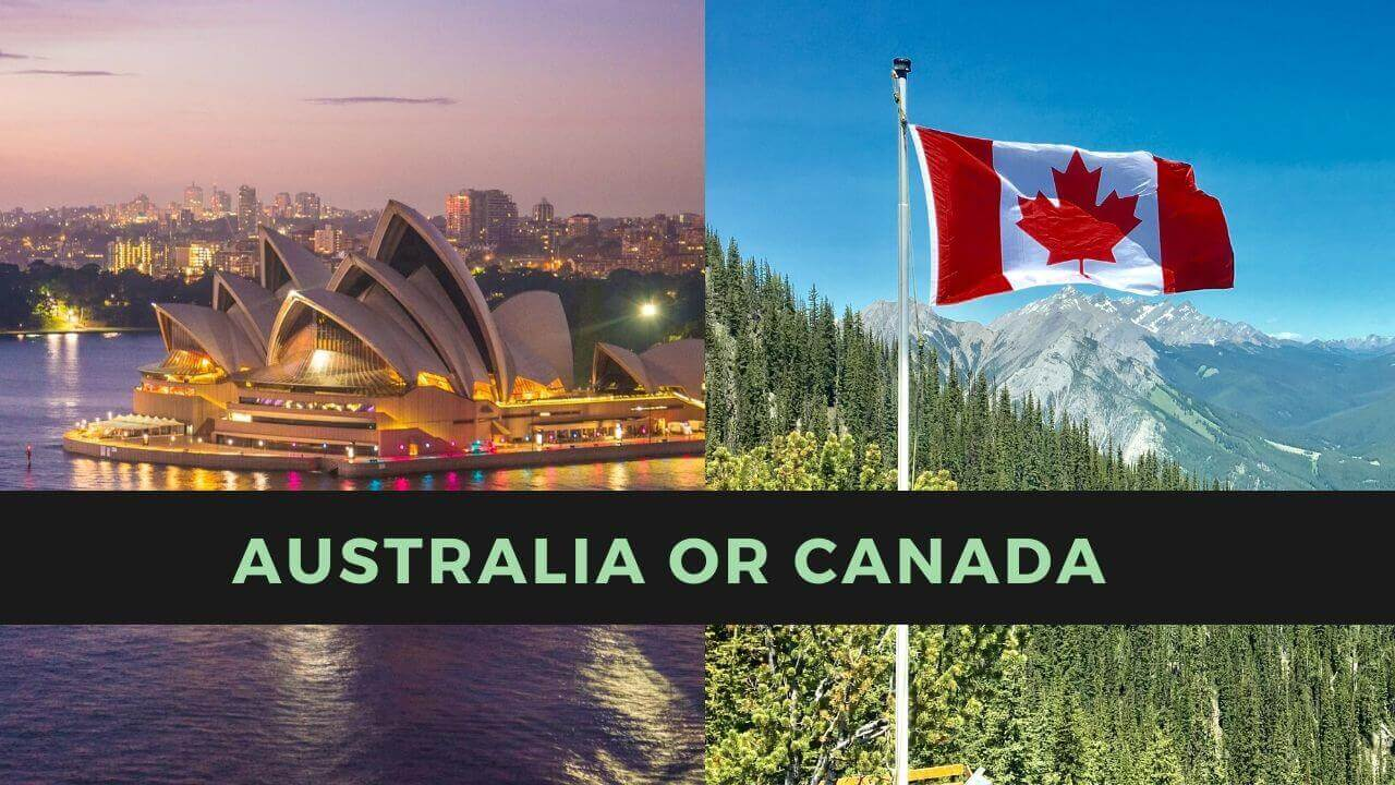 Australia or Canada Which is better for migration