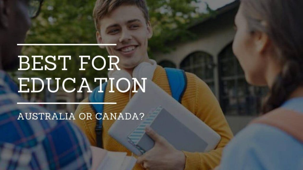 Better for Education- Australia or Canada
