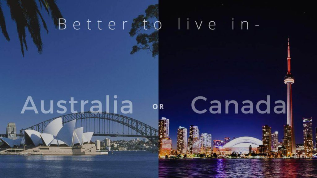 Better to Live in - Australia or Canada