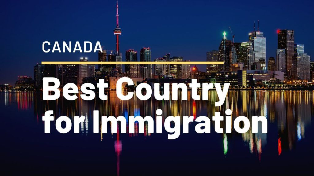 Canada is the best country for immigration