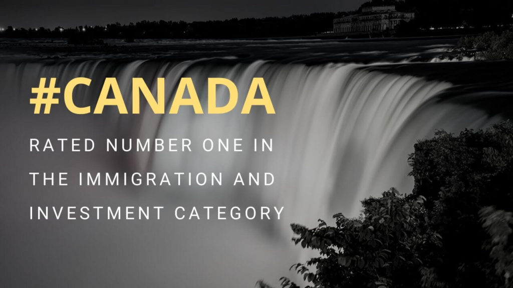 Canada is rated number one in the immigration and investment category