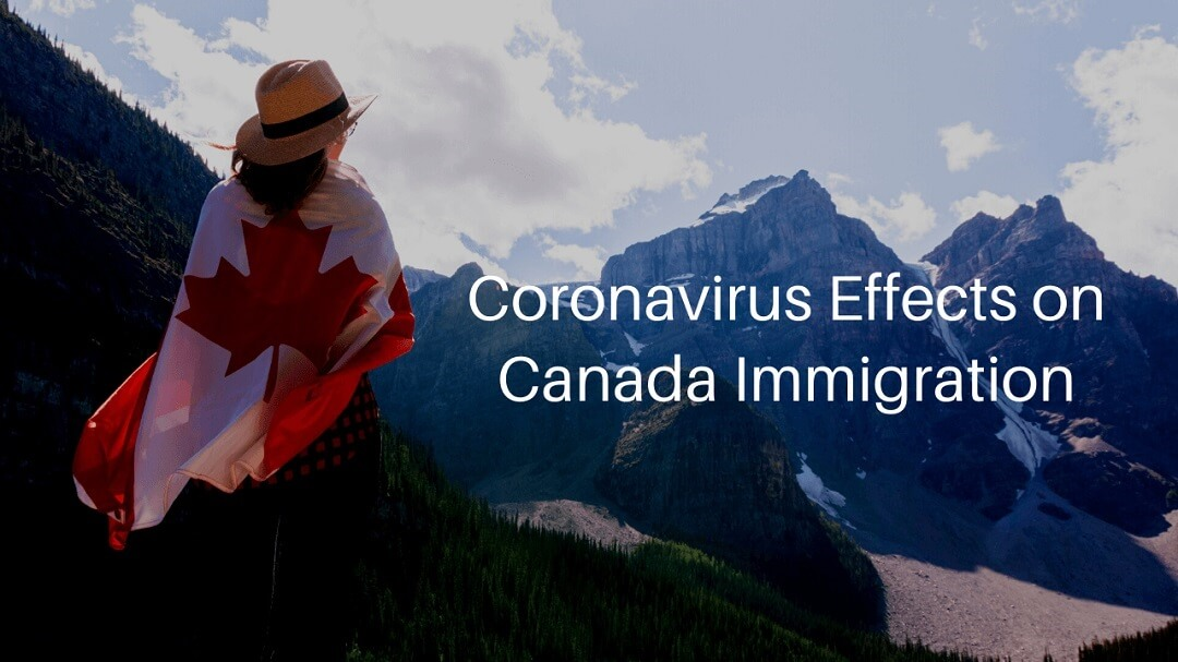 Changes to Canada Immigration Due to Covid-19 | Coronavirus Effects on Canada Immigration